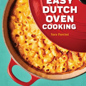 Easy Dutch oven cooking cookbook by sara furcini